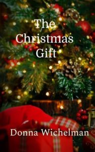 The Christmas Gift by Donna Wichelman